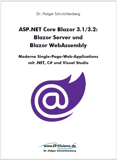Buchcover ASP.NET Core Blazor 3.1/3.2: Blazor Server und Blazor Webassembly - Moderne Single-Page-Web-Applications 