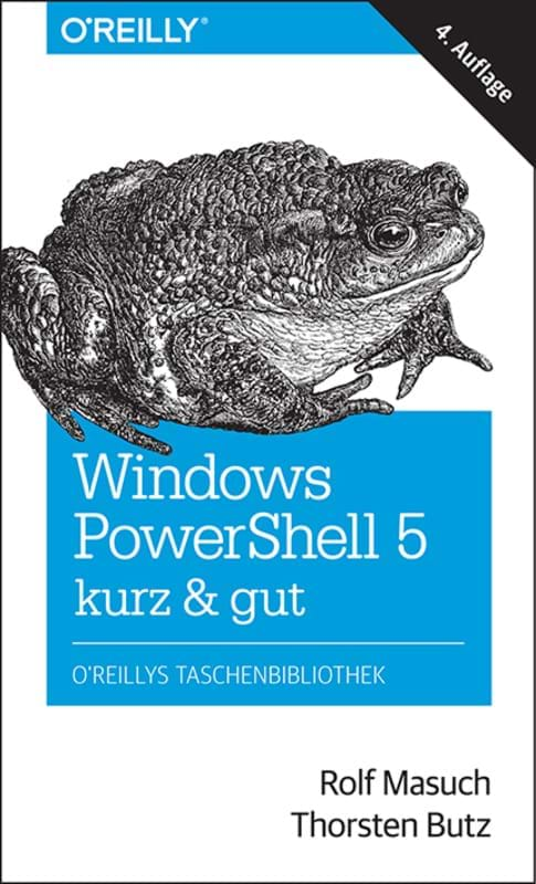 Windows PowerShell 5 – kurz & gut (O'Reilly Media, 2016)